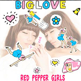 BIG LOVE – Red Pepper Girls